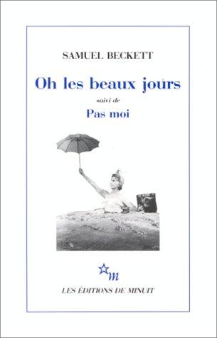 Oh Les Beaux Jours: 1st 1963 9782707300553 Front Cover