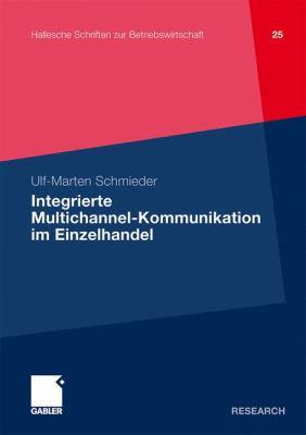 Integrierte Multichannel-Kommunikation Im Einzelhandel   2010 9783834920553 Front Cover