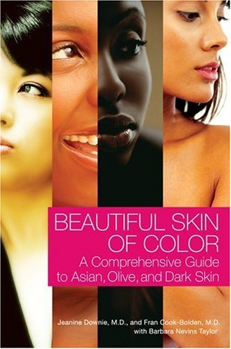 Beautiful Skin of Color A Comprehensive Guide to Asian, Olive, and Dark Skin  2005 9780060521554 Front Cover
