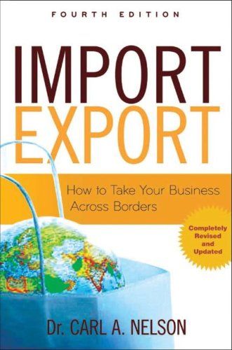 Import - Export How to Take Your Business Across Borders 4th 2009 (Revised) edition cover