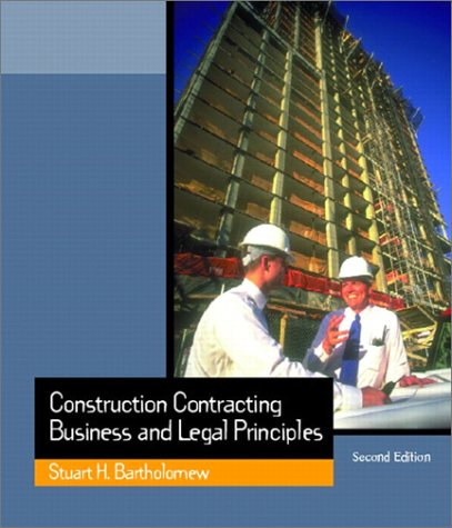 Construction Contracting Business and Legal Principles 2nd 2002 9780130910554 Front Cover