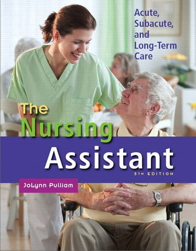 Nursing Assistant Acute, Subacute, and Long-Term Care 5th 2012 edition cover