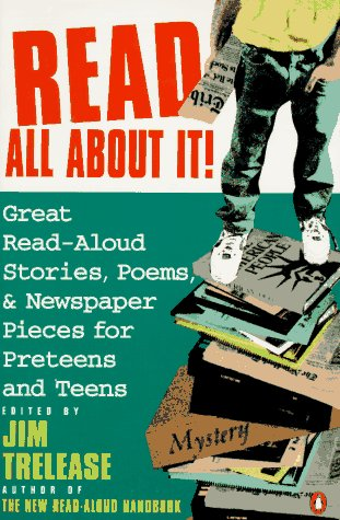 Read All about It! Great Read-Aloud Stories, Poems, and Newspaper Pieces for Preteens and Teens N/A edition cover