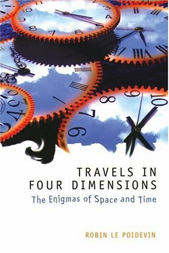 Travels in Four Dimensions The Enigmas of Space and Time  2003 9780198752554 Front Cover