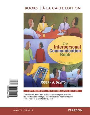 Interpersonal Communication Book, Books a la Carte Edition  13th 2013 edition cover