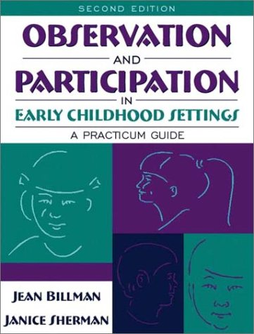 Observation and Participation in Early Childhood Settings A Practicum Guide 2nd 2003 (Revised) edition cover
