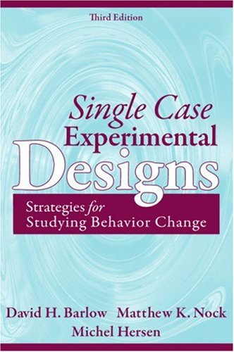 Single Case Experimental Designs Strategies for Studying Behavior for Change 3rd 2009 (Revised) edition cover