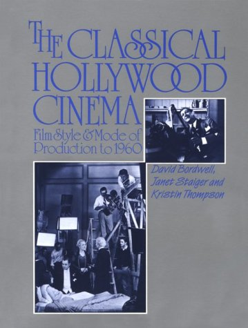 Classical Hollywood Cinema Film Style and Mode of Production To 1960 N/A edition cover