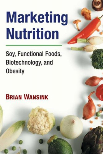 Marketing Nutrition Soy, Functional Foods, Biotechnology, and Obesity  2007 edition cover