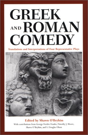 Greek and Roman Comedy Translations and Interpretations of Four Representative Plays  2001 edition cover