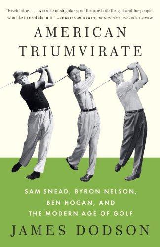 American Triumvirate Sam Snead, Byron Nelson, Ben Hogan, and the Modern Age of Golf N/A edition cover