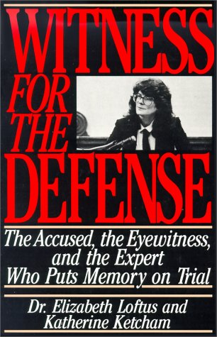 Witness for the Defense The Accused, the Eyewitness, and the Expert Who Puts Memory on Trial  1991 edition cover