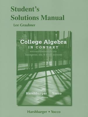 Student's Solutions Manual for College Algebra in Context  4th 2013 (Revised) 9780321783554 Front Cover