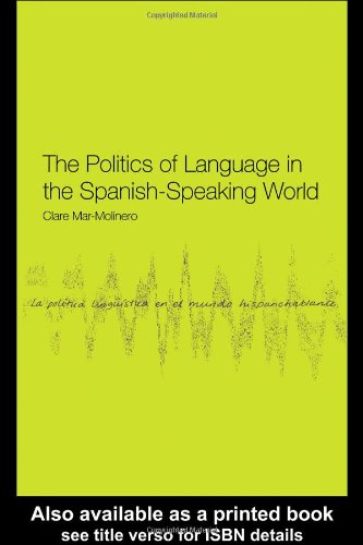 Politics of Language in the Spanish-Speaking World From Colonization to Globalization  2000 edition cover