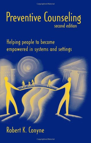 Preventive Counseling Helping People to Become Empowered in Systems and Settings 2nd 2004 (Revised) edition cover