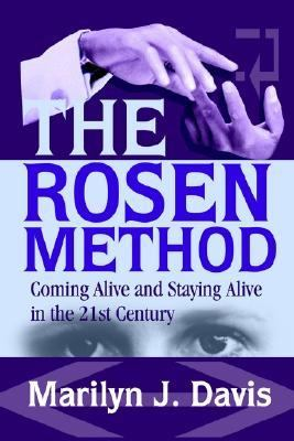 Rosen Method Ing Alive and Staying Alive in the 21st Century  2002 edition cover