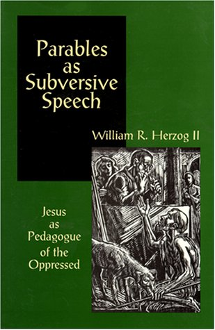 Parables as Subversive Speech Jesus as Pedagogue of the Oppressed N/A 9780664253554 Front Cover