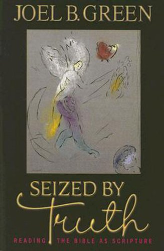 Seized by Truth Readng the Bible as Scripture  2007 edition cover