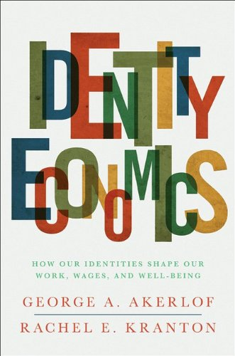 Identity Economics How Our Identities Shape Our Work, Wages, and Well-Being  2012 edition cover