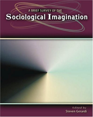 Brief Survey of the Sociological Imagination Revised  9780757511554 Front Cover