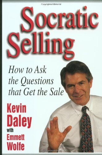 Socratic Selling How to Ask the Questions That Get the Sale  1996 edition cover