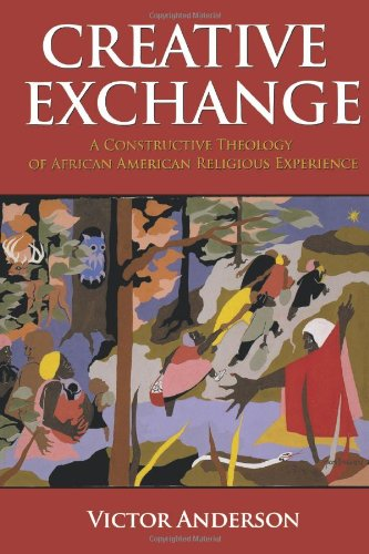 Creative Exchange A Constructive Theology of African American Religious Experience  2008 edition cover