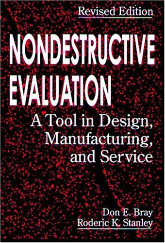 Nondestructive Evaluation A Tool in Design, Manufacturing and Service 1st 1996 (Revised) 9780849326554 Front Cover