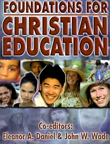 Foundations of Christian Education 1st 1999 edition cover