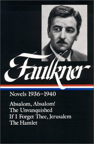 Faulkner Absalom, Absalom! - The Unvanquished; If I Forget Thee, Jerusalem; The Hamlet  1990 edition cover