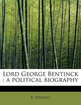 Lord George Bentinck A political Biography N/A 9781115903554 Front Cover
