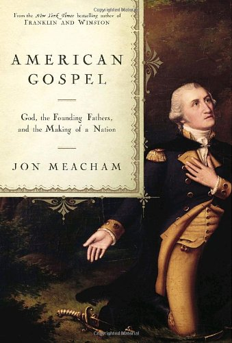 American Gospel God, the Founding Fathers, and the Making of a Nation  2006 edition cover