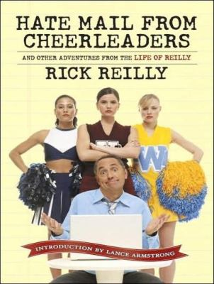 Hate Mail from Cheerleaders: And Other Adventures from the Life of Reilly, Library Edition  2007 9781400135554 Front Cover