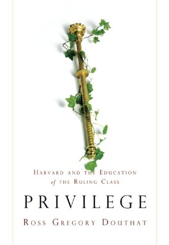 Privilege Harvard and the Education of the Ruling Class N/A edition cover