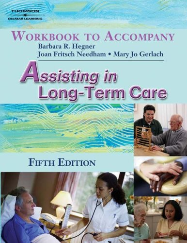 Assisting in Long-Term Care  5th 2007 (Workbook) 9781401899554 Front Cover
