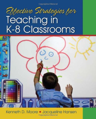 Effective Strategies for Teaching in K-8 Classrooms   2012 9781412974554 Front Cover