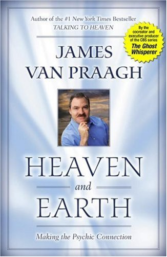 Heaven and Earth Making the Psychic Connection  2006 edition cover