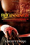Beginnings A Jeremiah Stone Novel N/A 9781490462554 Front Cover