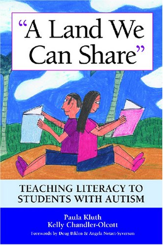 Land We Can Share Teaching Literacy to Students with Autism  2008 edition cover