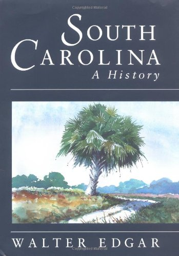 South Carolina A History  1998 9781570032554 Front Cover