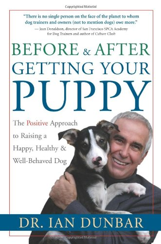 Before and after Getting Your Puppy The Positive Approach to Raising a Happy, Healthy, and Well-Behaved Dog  2004 edition cover