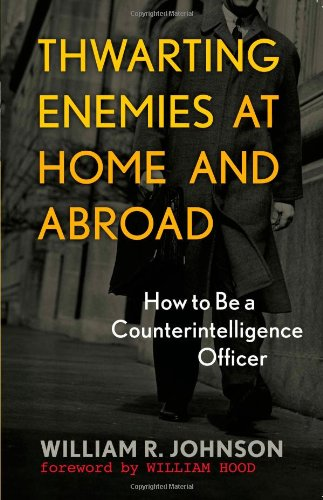 Thwarting Enemies at Home and Abroad How to Be a Counterintelligence Officer  2009 edition cover