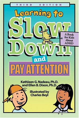 Learning to Slow Down and Pay Attention A Book for Kids about ADHD 3rd 2004 edition cover