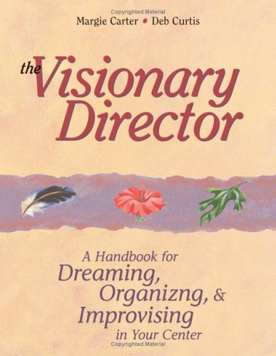 Visionary Director A Handbook for Dreaming, Organizing, and Improvising in Your Center N/A edition cover