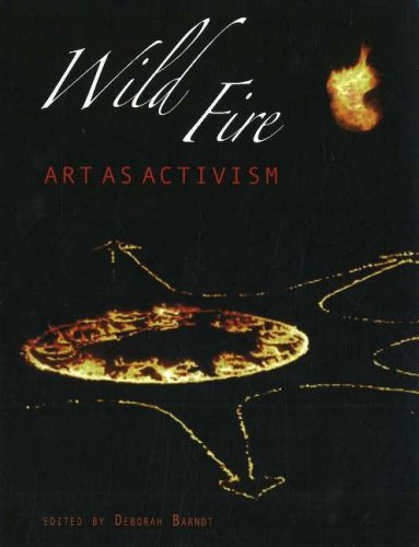 Wild Fire Art as Activism  2006 9781894549554 Front Cover