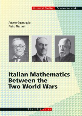 Italian Mathematics Between the Two World Wars   2006 9783764365554 Front Cover