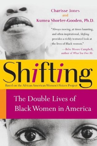 Shifting The Double Lives of Black Women in America N/A edition cover