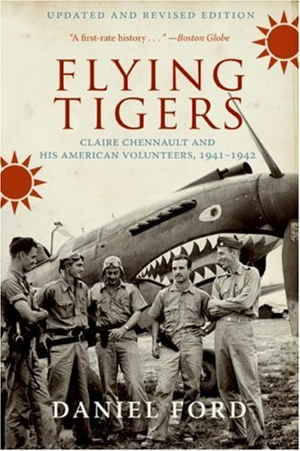 Flying Tigers Claire Chennault and His American Volunteers, 1941-1942  2007 edition cover