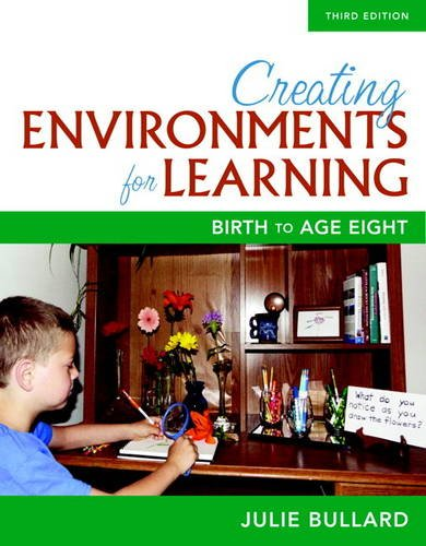 Creating Environments for Learning: Birth to Age Eight  2016 9780134014555 Front Cover
