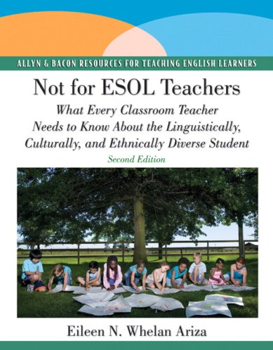 Not for ESOL Teachers What Every Classroom Teacher Needs to Know about the Linguistically, Culturally, and Ethnically Diverse Student 2nd 2010 edition cover