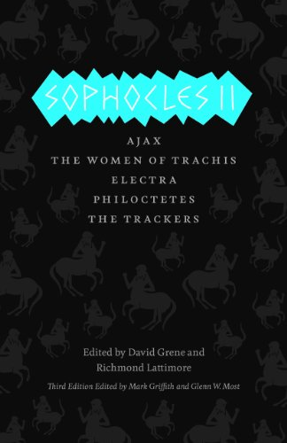 Sophocles II Ajax, the Women of Trachis, Electra, Philoctetes, the Trackers 3rd 2013 edition cover